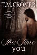 This Time You ebook by T.M. Cromer