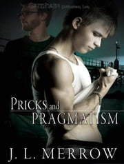 Pricks and Pragmatism ebook by J.L. Merrow