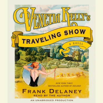Venetia Kelly's Traveling Show - A Novel of Ireland audiobook by Frank Delaney