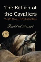 The Return of the Cavaliers ebook by Farid Al Ansari,Amany Shalaby