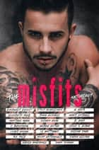 The Misfits Anthology ebook by Kimberly Knight, Elizabeth York, Heather Anne,...