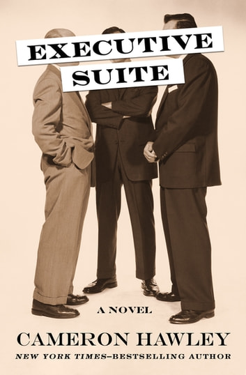 Executive Suite - A Novel ebook by Cameron Hawley