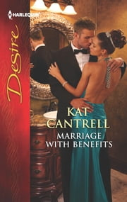Marriage with Benefits ebook by Kat Cantrell
