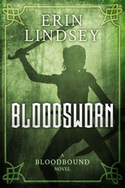 Bloodsworn ebook by Erin Lindsey