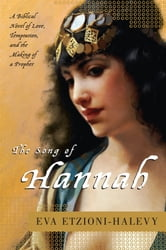 The Song of Hannah - A Novel ebook by Eva Etzioni-Halevy