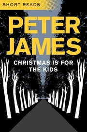 Christmas is for the Kids (Short Reads) ebook by Peter James