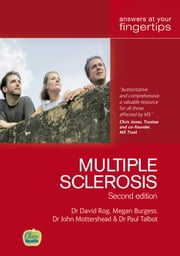 Multiple Sclerosis: Answers at your fingertips ebook by David Rog,Paul Talbot,Megan Burgess