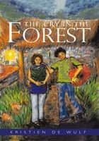 The Cry In The Forest ebook by Kristien De Wulf