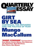 Quarterly Essay 5 Girt By Sea ebook by Mungo MacCallum