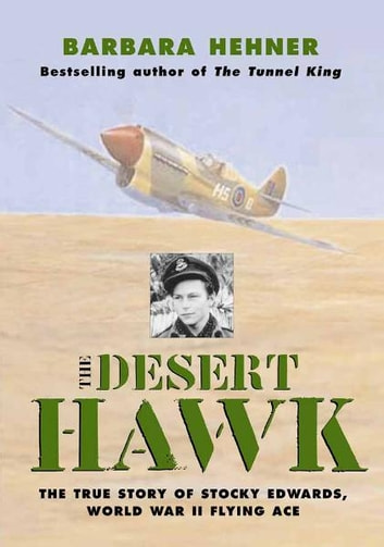 Desert Hawk - The True Story of Stocky Edwards, World War II Flying Ace ekitaplar by Barbara Hehner