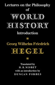 Lectures on the Philosophy of World History ebook by Georg Wilhelm Friedrich Hegel,Hugh Barr Nisbet,Duncan Forbes