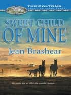 Sweet Child of Mine (Mills & Boon M&B) ebook by Jean Brashear