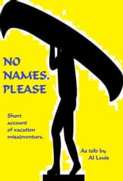 No Names, Please ebook by Al Louis
