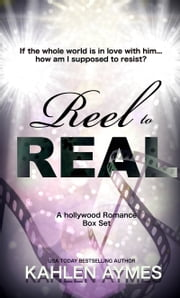 Reel to Real (A Hollywood Romance Box Set) ebook by Kahlen Aymes