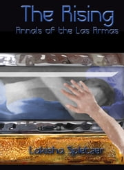 Annals of the Las Armas #1: The Rising ebook by Lakisha Spletzer