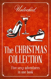Unlocked Christmas Collection ebook by Catherine Cooper,Ali Cronin