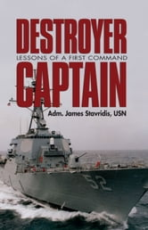 Destroyer Captain - Lessons of a First Command ebook by James Stavridis