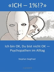 """ICH–1%!?"" ebook by Stephan Siegfried"