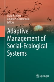 Adaptive Management of Social-Ecological Systems ebook by Ahjond Garmestani,Craig R. Allen