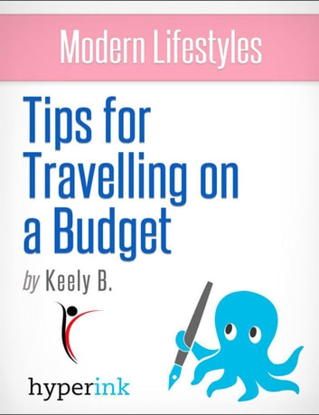 Modern Lifestyles: Tips for Travelling on a Budget ebook by Keely  Bautista