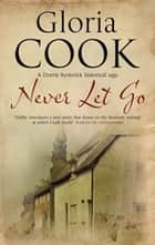 Never Let Go ebook by Gloria Cook