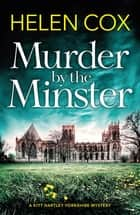 Murder by the Minster - the page-turning cosy crime series perfect for booklovers ebook by Helen Cox