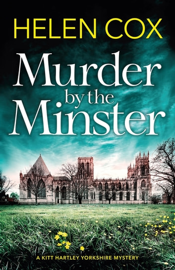 Murder by the Minster - Discover the most gripping cozy mystery series of 2020 ebook by Helen Cox