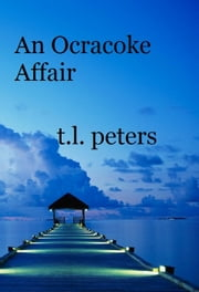 An Ocracoke Affair ebook by T.L. Peters