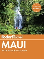 Fodor's Maui - with Molokai & Lanai ebook by Fodor's Travel Guides