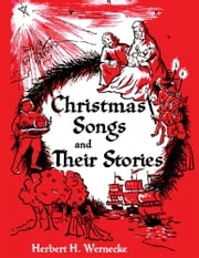 Christmas Songs And Their Stories ebook by Eunice Wernecke Anderson