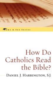 How Do Catholics Read the Bible? ebook by Daniel J. Harrington, SJ