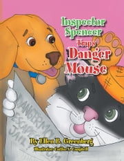 Inspector Spencer Traps Danger Mouse ebook by Ellen B. Greenberg