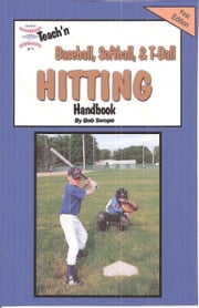 Teach'n Baseball, Softball, & T-Ball Free Flow Handbook ebook by Swope, Bob