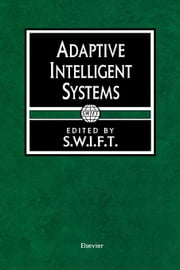 Adaptive Intelligent Systems: Proceedings of the BANKAI workshop, Brussels, Belgium, 12-14 October 1992 ebook by Society for Worldwide Interban