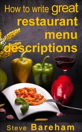 How to write great restaurant menu descriptions ebook by Steve Bareham
