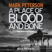 A Place of Blood and Bone audiobook by Mark Peterson