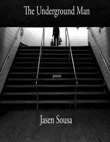 The Underground Man ebook by Jasen Sousa