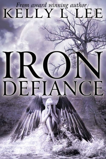 Iron Defiance ebook by Kelly L Lee