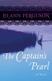 The Captain's Pearl - A Novel ebook by Jo Ann Ferguson