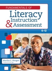 Fundamentals of Literacy Instruction and Assessment, 6–12 ebook by Martha Hougen Ph.D.,Carol Jago, M.A.,Pamela Bell, Ph.D.,Brian Bryant Ph.D.,Diane Bryant,Stephen Ciullo Ph.D.,Neva Cramer, Ph.D.,Susan Ebbers,Brad Fogo, Ph.D.,Hannah R Gerber, Ph.D.,Jan Hasbrouck Ph.D.,Elfrieda Hiebert Ph.D.,Jane Hunt, Ed.D.,Leslie C. Novosel, Ph.D.,Desiree Pallais, M.A.,Dolores Perin, Ph.D.,Abby Reisman, Ph.D.,Colleen Klein Reutebuch, Ph.D.,Leslie S Rush, Ph.D.,Jennifer B. Schnakenberg, Ph.D.,Joan Sedita M.Ed.,Cynthia Shanahan, Ed.D.,Timothy Shanahan Ph.D.,Susan Smartt Ph.D.