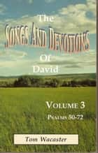 Songs and Devotions of David, Volume III ebook by Tom Wacaster
