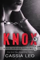KNOX: Volume 3 ebook by Cassia Leo