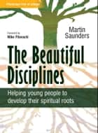 Beautiful Disciplines ebook by Martin Saunders