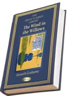 The Wind in the Willows (illustrated) - (THE GREAT CLASSICS LIBRARY) ebook by Kenneth Grahame