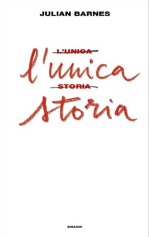 L'unica storia ebook by Julian Barnes