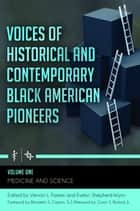 Voices of Historical and Contemporary Black American Pioneers [4 volumes] ebook by Vernon L. Farmer,Evelyn Shepherd-Wynn