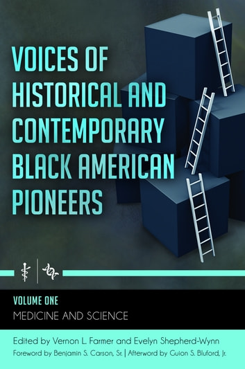 Voices of Historical and Contemporary Black American Pioneers [4 volumes] ebook by