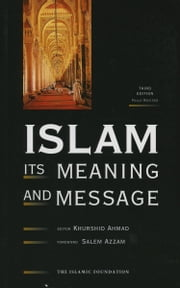 Islam: Its Meaning and Message ebook by Khurshid Ahmad,Salem Azzam