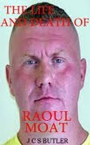 The Life and Death of Raoul Moat ebook by John Butler