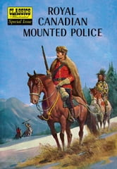 Royal Canadian Mounted Police - Classics Illustrated Special Issue #150A ebook by Lorenz Graham